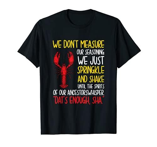 No medimos nuestro condimento de cangrejo Mardi Gras Cajun Camiseta