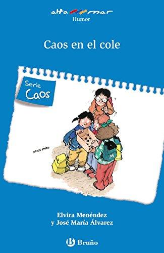 Caos en el cole (Castellano - A PARTIR DE 6 AÑOS - ALTAMAR)
