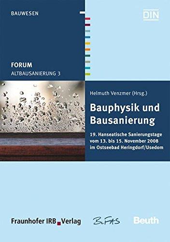 Forum Altbausanierung 3. Bauphysik und Bausanierung.: 19. Hanseatische Sanierungstage vom 13. bis 15. November 2008 im Ostseebad Heringsdorf/Usedom.