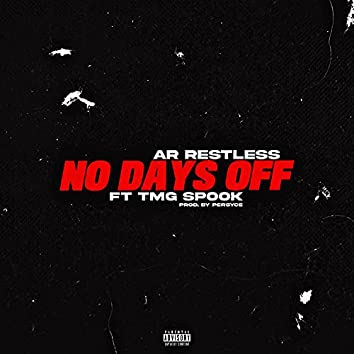 NO DAYS OFF (feat. T.M.G Spook)