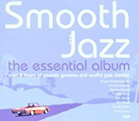 Smooth Jazz: The Essential Album by Smooth Jazz