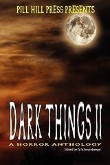 Dark Things II (A Horror Anthology) Paperback