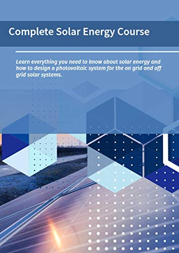 Complete Solar Energy Masterclass For Electrical Engineering Learn Everything About Pv Solar Energy From A To Z For Beginners Including Off And On Grid Solar Energy System Design Mahdy Ahmed Ebook