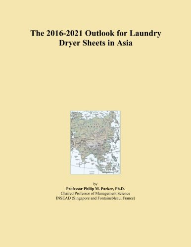 The 2016-2021 Outlook for Laundry Dryer Sheets in Asia