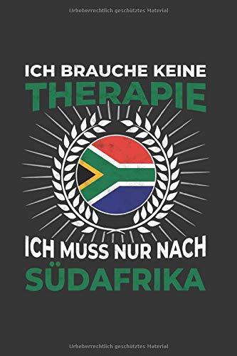Südafrika Notizbuch: Ich brauche keine Therapie - Ich muss nach Südafrika Reise  / 6x9 Zoll / 120 gepunktete Seiten