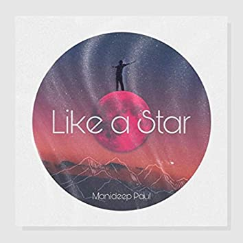 Like a Star (feat. Archit Anand)