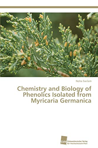 Chemistry and Biology of Phenolics Isolated from Myricaria Germanica