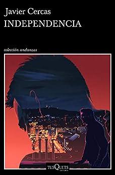 Independencia: Terra Alta 2 (Spanish Edition) di [Javier Cercas]