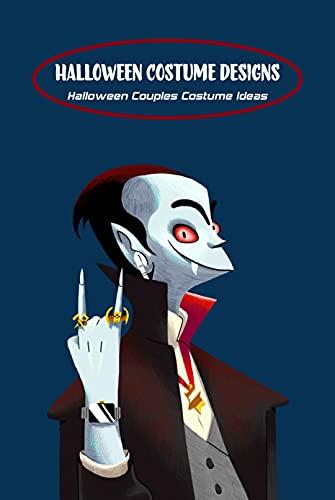 Halloween Costume Designs: Halloween Couples Costume Ideas: Halloween Couples Costumes (English Edition)