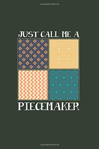 Just Call Me a Piecemaker: Cool Animated Sayings Design For those Who loves Sewing Quilter Lover Notebook Composition Book Novelty Gift (6