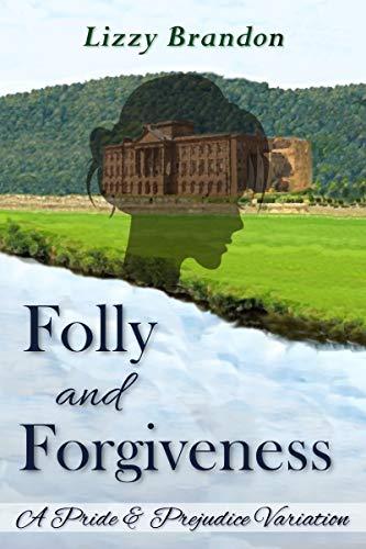 Folly and Forgiveness: A Pride and Prejudice Variation by [Lizzy Brandon]
