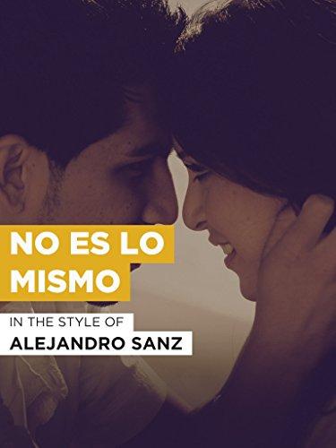No Es Lo Mismo im Stil von