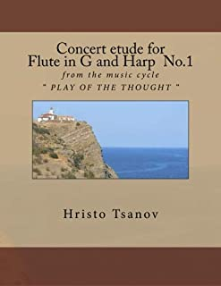 Concert Etude for Flute in G and Harp No.1: From the Music Cycle Play of the Thought