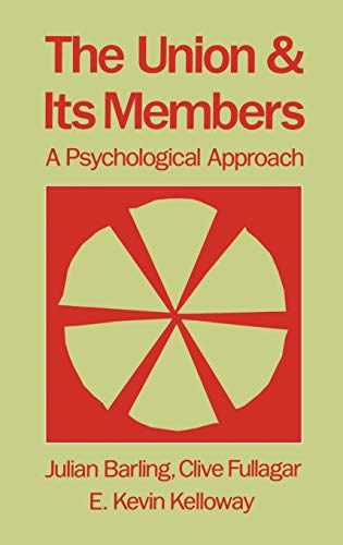 The Union and Its Members: A Psychological Approach (Industrial and Organizational Psychology Series)