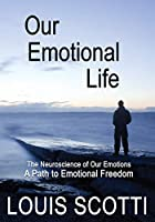 Our Emotional Life: The Neuroscience of Our Emotions