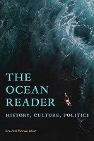 The Ocean Reader: History, Culture, Politics (World Readers)