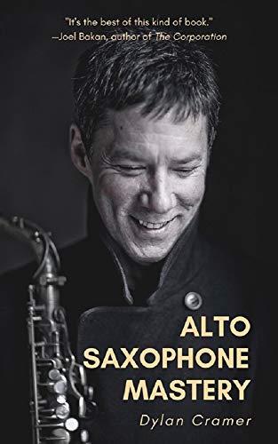 ALTO SAXOPHONE MASTERY (English Edition)