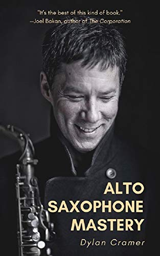 ALTO SAXOPHONE MASTERY (English Edition)