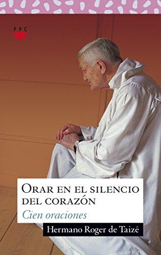 Orar en el silencio del corazón: Cien oraciones (Sauce, Band 147)