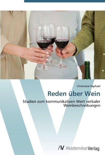 Reden über Wein: Studien zum kommunikativen Wert verbaler Weinbeschreibungen