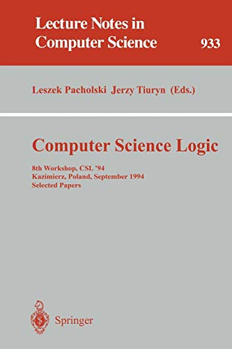 Computer Science Logic: 8th Workshop, Csl '94 Kazimierz, Poland, September 25-30, 1994 Selected Papers