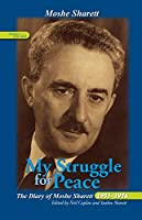 My Struggle for Peace, Vol. 1 (1953–1954): The Diary of Moshe Sharett, 1953–1956 (Perspectives on Israel Studies)