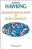Commencement du temps et fin de la physique ? - Flammarion - 24/09/1992