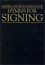 Hymns for Signing (American Sign Language)