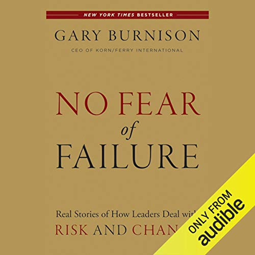 No Fear of Failure: Real Stories of How Leaders Deal with Risk and Change copertina