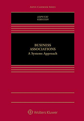 Compare Textbook Prices for Business Associations: A Systems Approach Aspen Casebook  ISBN 9781454898948 by Lynn M. Lopucki,Andrew Verstein