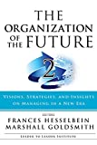 The Organization of the Future 2: Visions, Strategies, and Insights on Managing in a New Era (J-B Leader to Leader Institute/PF Drucker Foundation)
