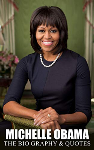 Michelle Obama: The Biography & Quotes
