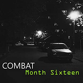 Combat Month Sixteen