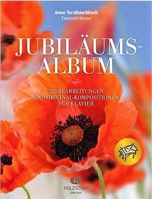 ANNE TERZIBASCHITSCH - Jubiläumsalbum für Klavier mit 125 Bearbeitungen und Originalkompositionen