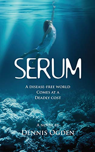 SERUM: A disease-free world comes at a deadly cost