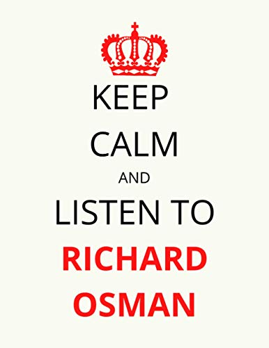 Keep Calm and Listen To Richard Osman: Notebook/Journal/Diary For Richard Osman Fans 8.5x11 Inches A4 100 Lined Pages High Quality Small and Easy To Transport
