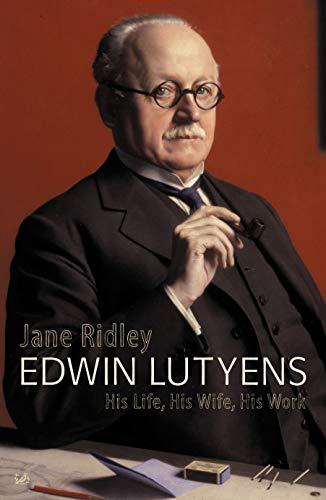 Preisvergleich Produktbild Edwin Lutyens: His Life,  His Wife,  His Work
