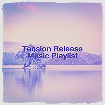 Tension Release Music Playlist