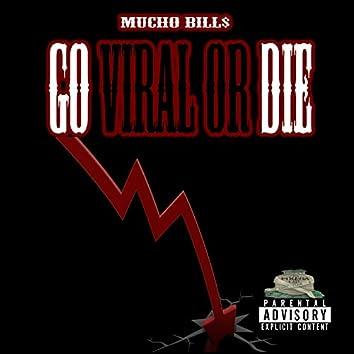 Go Viral or Die
