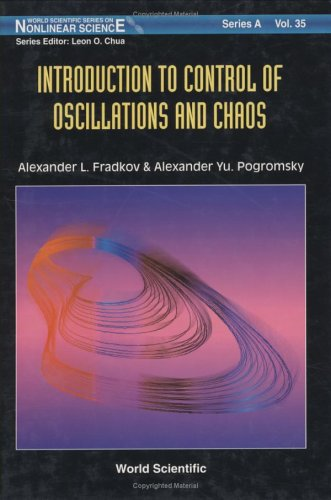 Introduction To Control Of Oscillations And Chaos (World Scientific Series on Nonlinear Science. Series A, Monographs and Treatises, V. 35, Band 35)