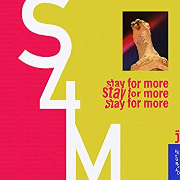 Stay for More