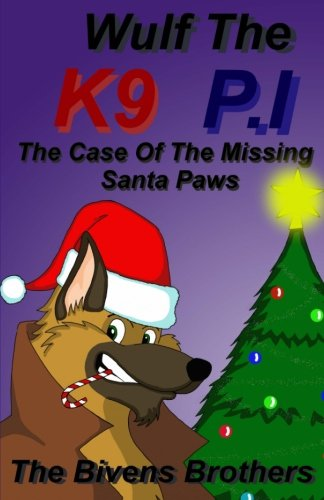 Wolf The K9 P.I : The Case Of The Missing Santa Paws