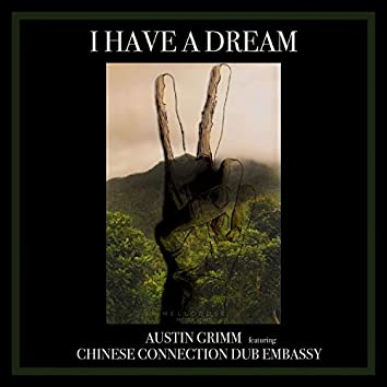 I Have a Dream (feat. Chinese Connection Dub Embassy)