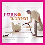 Porn for Women: (Funny Books for Women, Books for Women with Pictures)