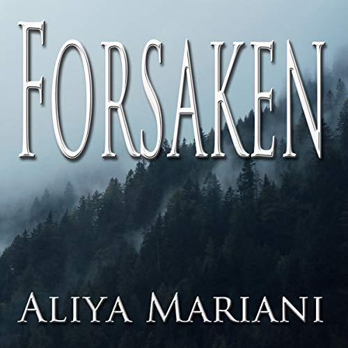 Forsaken Audiobook By Aliya Mariani cover art