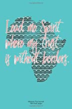 Lead Me Spirit Where My Trust is Without Borders Mission Trip Journal: Africa Watercolor Tribal Print Design with 6