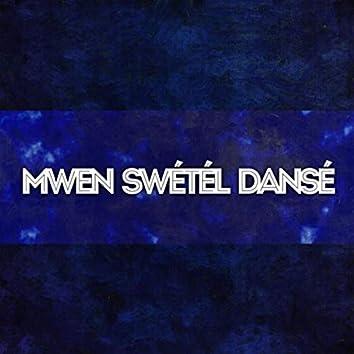 Mwen Swétél Dansé