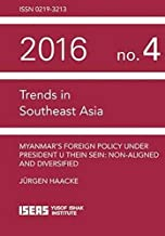 Myanmar's Foreign Policy Under President U Thein Sein: Nonaligned and Diversifies (Trends in Southeast Asia Studies)