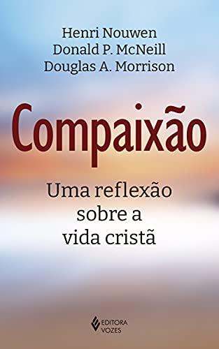 Compaixão: Uma reflexão sobre a vida cristã