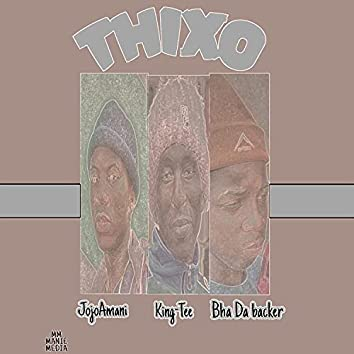 Thixo (feat. KingTee & bha da backer)